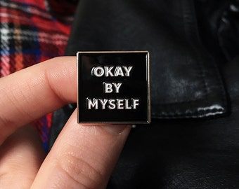 OKAY BY MYSELF Enamel Pin -Life Club- enamel pins, lapel pin, pin, pins, hat pin, pin badge, accessories, badges, punk