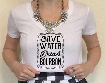 Save Water Drink Bourbon Women's T Shirt, Bourbon Shirt, Bourbon T Shirt, Whiskey Shirt, Drink Bourbon Shirt, I Like Bourbon, Bourbon Night