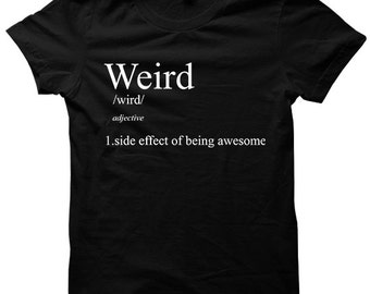 Weird Definition T-shirt Funny Tshirts Weird Stuff Womens Tops Mens Fashion Plus Sizes Definition Tees Back To School Clothes Hipster Shirts