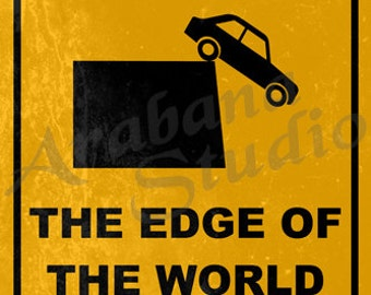 Caution The Edge Of The World Road Sign Poster