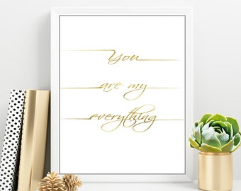 You Are My Everything Printable, Love Typography Gold art, You are my everything, Love gold quote printable, Gold Love Print