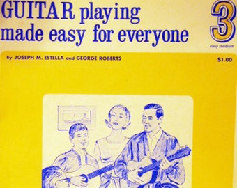 Guitar playing made easy for everyone by Joseph M. Estella and George Roberts (3 Easy Medium)