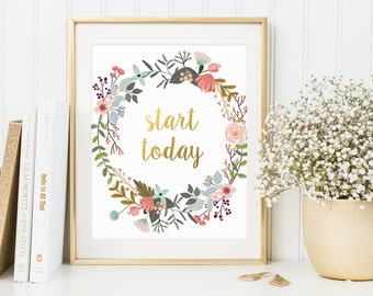Motivational Quote, Start Today, Gold Letter Print, Inspirational Print, Cute Office Decor, Wall Decor, Digital Download, Inspirational Art
