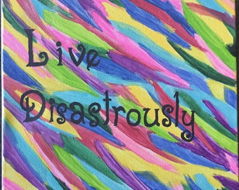 Live disastrously