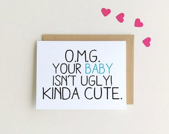 New Baby Congrats, Your Baby is kinda cute, New Baby boy, Funny New Baby Card,  SKU : FC112