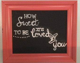 Chalkboard Art - How sweet it is to be loved by you