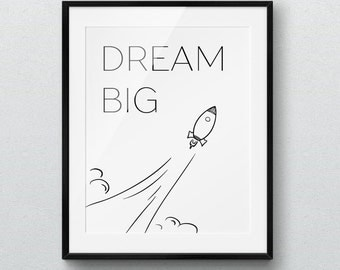 Dream Big, Kids Art, Printable poster, Wall Art, Inspirational Art, Motivational, Nursery decor, Instant Download, Digital Art, Rocket