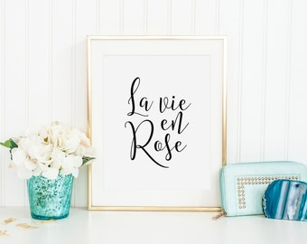 PRINTABLE Art, La Vie En Rose, French Quote, French Print,Typography Print,Inspirational Quote,Wall Art,Girls Room Decor,Quote printable