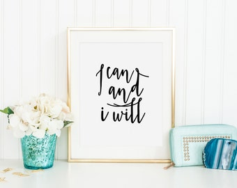 MOTIVATIONAL Poster, I Can And I Will, Girls Room Decor,Friends Gift,