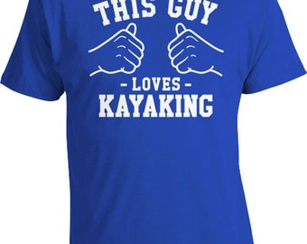 This Guy Loves Kayaking Gifts For Him Outdoor Shirt Nature Clothes Outdoorsman Gift Adventure T Shirt Canoe Clothing Mens Tee TGW-35