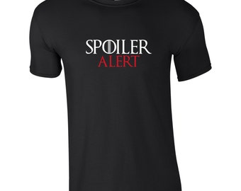 "Mens Game of Thrones""Spoiler Alert"" Tee,  You can Choose From 3 Colours of T-Shirt, TS 1088"