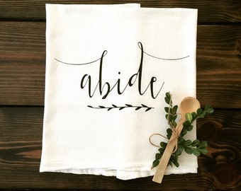 Abide Tea Towel Flour Sack Farmhouse Kitchen Cottage Shabby Chic Jesus Christ John 15:4 Scripture Bible