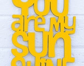 You Are My Sunshine Sign, Wood Quote Sign, Music Lyric Sign, Wood Meme Sign, Funky Wood Sign, Wood Sign Decor, Wood Word Sign