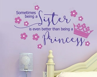 Princess Wall Decal, Flower Wall Decals, Sister Quotes, Playroom Wall decor for Girls Room, Girls Wall Stickers, Floral Decor, Kids Decor