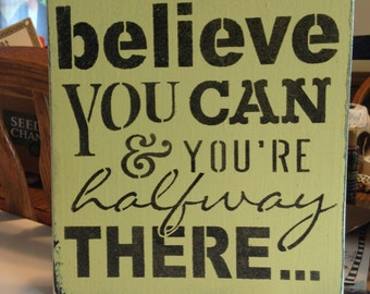 Shabby Wood Sign Believe You Can And You Are Halfway There Inspirational Made To Order