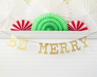 Glitter Be Merry Banner - 5 inch Letters - Christmas Garland Christmas Banner Holiday Decor Holiday Photo Prop Holiday Gold Glitter Sign