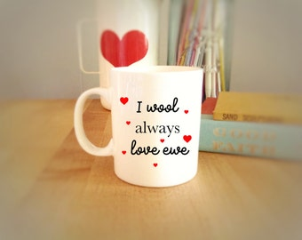 I Wool Always Love Ewe Valentine's Day Coffee Mug for Knitters and Crocheters, Funny Coffee Mugs, Gifts for Her
