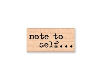 note to self Rubber Stamp~Saying~Words~Remember~Don't Forget~Office or Home~List~Organize~Mounted~Mountainside Crafts (35-25)