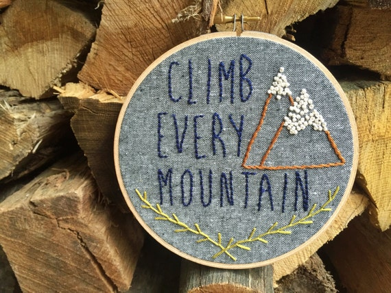 Climb Every Mountain Hand Embroidered Hoop | Sound of Music, embroidery hoop art, Rustic, Mountains, Woodland, Adventure, hand embroidery