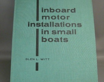 Books about Inboard Motor Installations in Small boats by Glen L Witt 1973