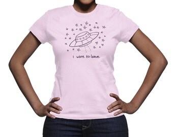 I Want to Leave shirt, Xfiles Tshirt, Starseed tshirt, UFO shirt, aliens tshirt, flying saucer tshirt - Made to order