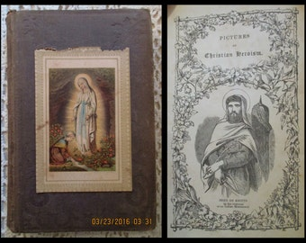 Antique Pictures of Christian Heroism Book, Preface by Rev. Henry Edward Manning, D.D. Brown cloth HC embossed. Holy Card Bernadette & Mary