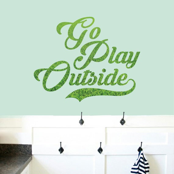 Foyer Room Quotes : Go play outside printed entryway kid s room quotes wall