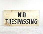 Vintage Rustic Wood Sign, Stenciled Sign, Large Wall Hanging No Trespassing, Industrial Wall Decor