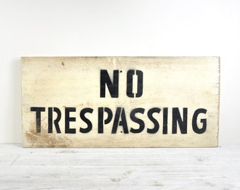Vintage Rustic Wood Sign / Stenciled Sign / Large Wall Hanging - No Trespassing / Industrial Wall Decor