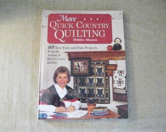 More Quick Country Quilting by Debbie Mumm / 60 New Fast and Fun Projects / Vintage Quilting Book