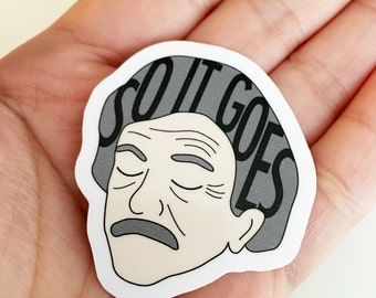Kurt Vonnegut Sticker - Literary Sticker - So It Goes Vinyl Stickers