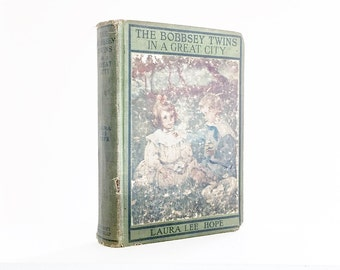 Antique Childrens Book The Bobbsey Twins In A Great City 1917 Laura Lee Hope Rustic Shabby Nostalgic Ephemera Collectible Literature