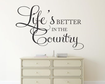 Life is better in the country Vinyl Wall Decal Vinyl Lettering Country Decor Viny Wall Words Wall Art Country Life Decor