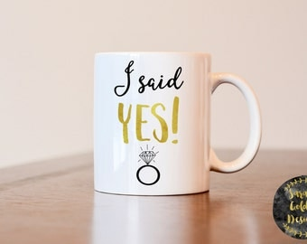 I said yes mug, Engagement Gift, Engagement Mug, I said yes coffee mug, gift for newly engaged, Engagement coffee mug, ring coffee mug