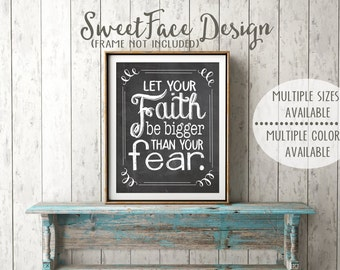 Let Your Faith Be Bigger Than Your Fear chalkboard typographic print. Motivational inspirational wall art, office decor, gift idea