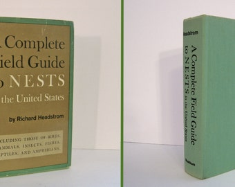 A Complete Field Guide to Nests in the U. S. Including Birds, Mammals, Insects, Fishes, Retiles & Amphibians Vintage Book by Headstrom