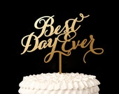 Best Day Ever Cake Topper- Soirée Collection
