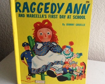 Vintage Children's Book - Raggedy Ann and Marcella's First Day at School - 1952
