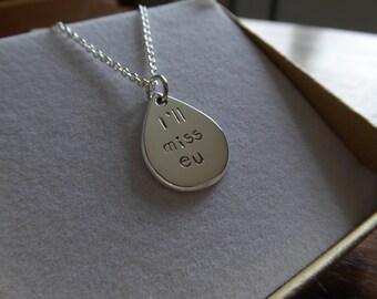 Silver I'll miss you (eu) EU referendum pendant necklace