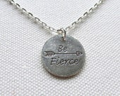 Be Fierce Necklace Silver Inspirational Jewelry Arrow Charm Friend Sister Gift