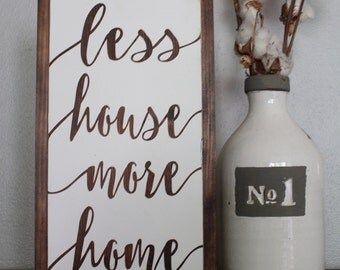 Less House More Home Sign, Rustic Sign, Home Decor, Wood Sign, Farmhouse Decor, Wood Framed Art