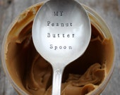 """Hand Stamped """"My Peanut Butter Spoon!"""" Vintage Soup Spoon"""
