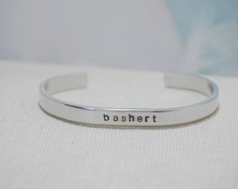 Bashert - Destiny - English or Hebrew Hand Stamped Metal Cuff Bracelet