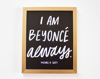 I Am Beyonce Always - Quote from The Office