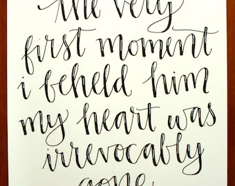 Hand-lettered quote - Jane Austen - From the very first moment I beheld him