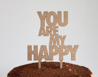 You Are My Happy // Timber Wedding Birthday Cake Topper // Rustic Country Woodland Garden Kids // Australia