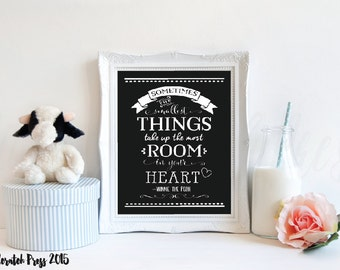 Sometimes the smallest things take up the most room in your heart - typography, print, home decor, wall art, nursery print, Winnie the Pooh