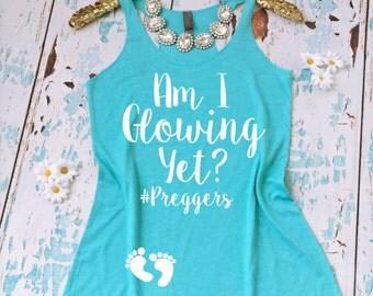 Am I Glowing Yet Funny Pregnancy Tank Top. Pregnancy Announcement Shirt. Pregnancy Tee. Preggers Shirt. Preggers Tank Top. Baby Shower