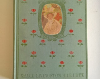 SALE Marcia Schuyler by Grace Livingston Hill Lutz --- Illustrated by E. L. Henry -- Antique Romantic Edwardian Novel Sister Love Story Book