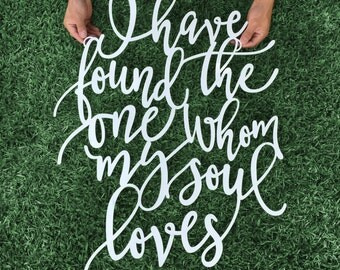 "I have found the one whom my soul loves 29""Hx23""W inch Large Laser Cut Bible Verse Sign, Song of Solomon 3:4, Wedding Backdrop Wooden Sign"